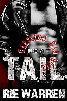 Tail (Carolina Bad Boys Book 6) by [Rie Warren]
