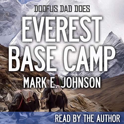 Doofus Dad Does Everest Base Camp audiobook cover art