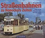 Strassenbahnen zu Honeckers Zeiten: Trams in der DDR: Die 70er- und 80er-Jahre in Farbe