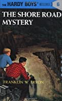 The Shore Road Mystery (Hardy Boys #6) by Franklin W. Dixon(1928-09-01)