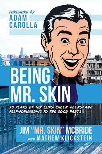 Being Mr. Skin: 20 Years of Nip Slips, Cheek Peeks, and Fast-Forwarding to the Good Parts