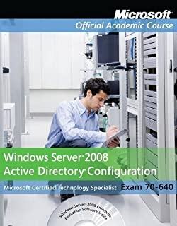 70-640: Windows Server 2008 Active Directory Configuration with Lab Manual (Microsoft Official Academic Course Series) Pap/Cdr/Dv Edition by Microsoft Official Academic Course published by John Wiley & Sons (2010)