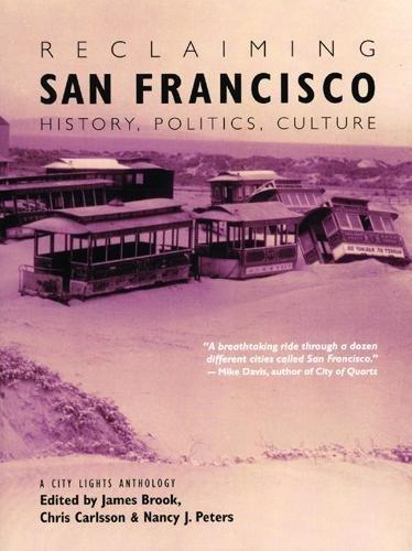 Reclaiming San Francisco: History, Politics, Culture (A...