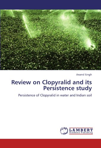 Review on Clopyralid and its Persistence study: Persistence of Clopyralid in water and Indian soil