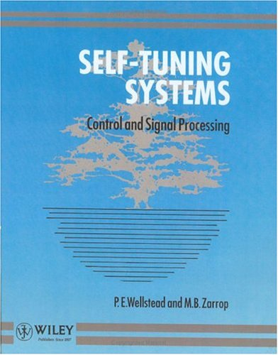 Wellstead, P: Self-Tuning Systems: Control and Signal Processing