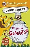 Mr Slater, Gladiator: Genie Street: Ladybird Read it yourself (English Edition)