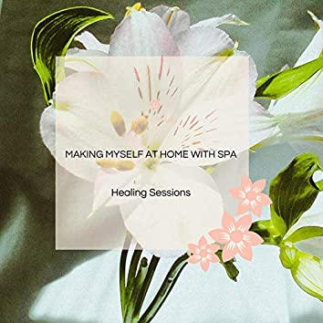 Making Myself At Home With Spa - Healing Sessions