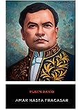 Ruben Dario - Amar Hasta Fracasar (Spanish Edition)