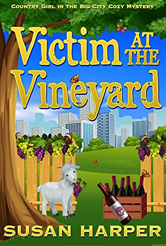 Victim at the Vineyard (Country Girl in the Big City Cozy Mystery Book 7) by [Susan Harper]
