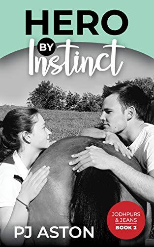 Hero by Instinct (Jodhpurs & Jeans Book 2) (English Edition)
