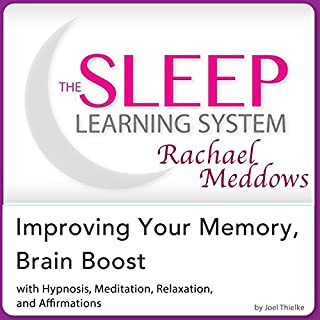 Improving Your Memory, Brain Boost     Hypnosis, Meditation and Subliminal - The Sleep Learning System Featuring Rachael Meddows              By:                                                                                                                                 Joel Thielke                               Narrated by:                                                                                                                                 Rachael Meddows                      Length: 2 hrs and 10 mins     3 ratings     Overall 4.7