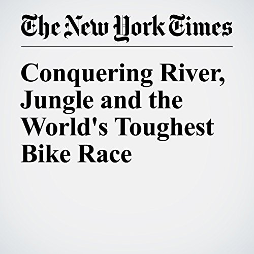 Conquering River, Jungle and the World's Toughest Bike Race audiobook cover art