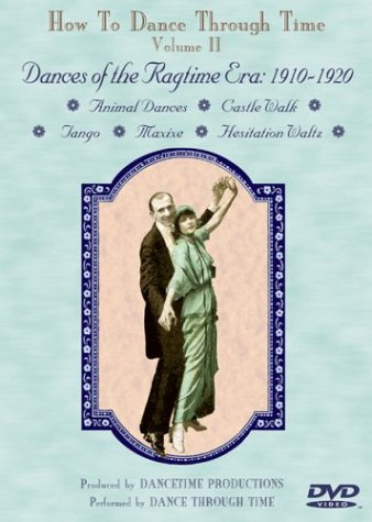 HOW TO DANCE THROUGH TIME Vol. II. Dances of the Ragtime Era 1910-1920