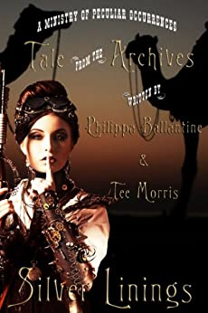 Silver Linings (Ministry of Peculiar Occurrences) by [Pip Ballantine, Tee Morris]