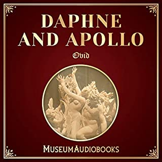 Daphne and Apollo                   Written by:                                                                                                                                 Ovid                               Narrated by:                                                                                                                                 Zöe Dean                      Length: 8 mins     Not rated yet     Overall 0.0