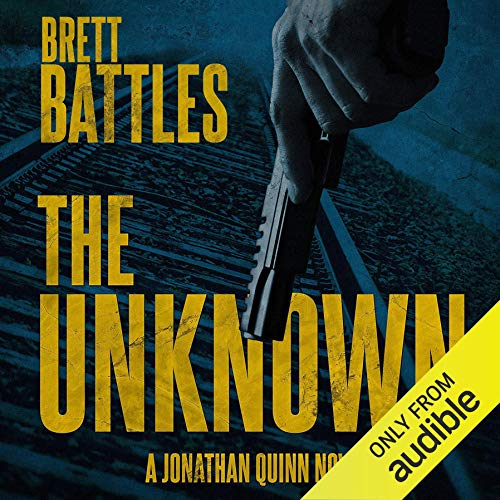 The Unknown Audiobook By Brett Battles cover art