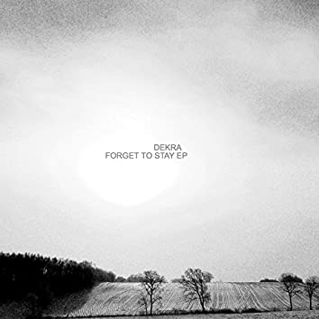 Forget to Stay - EP