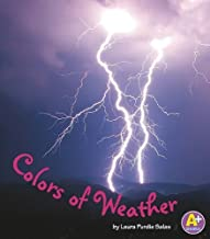 Colors of Weather (Colors All Around) by Salas, Laura Purdie (2011) Library Binding