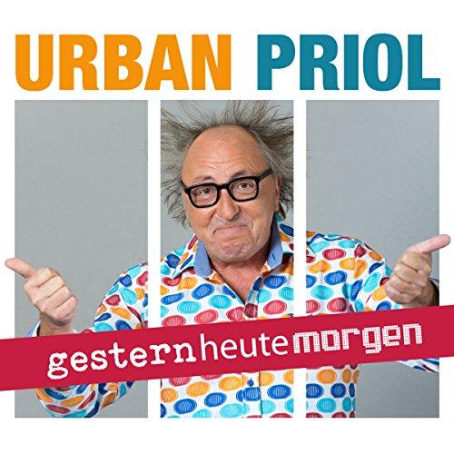 gestern heute morgen                   Autor:                                                                                                                                 Urban Priol                               Sprecher:                                                                                                                                 Urban Priol                      Spieldauer: 2 Std. und 36 Min.     44 Bewertungen     Gesamt 4,8