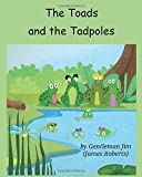 The Toads and the Tadpoles