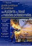 Guide juridique et pratique des accidents du travail et maladies professionnelles