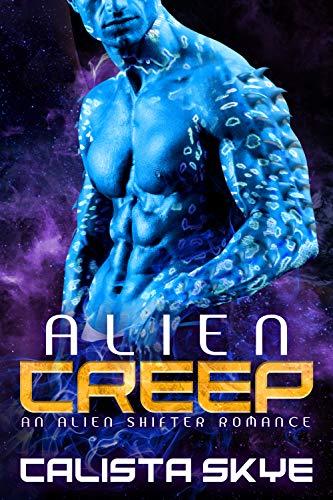 Alien Creep: An Alien Shifter Romance