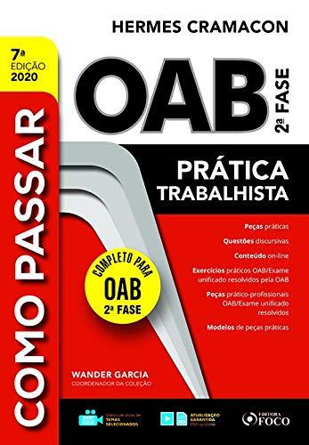 COMO PASSAR NA OAB 2ª FASE - PRATICA TRABALHISTA - 7ª ED - 2020: Prática Trabalhista