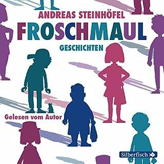 Froschmaul-Geschichten                   Autor:                                                                                                                                 Andreas Steinhöfel                               Sprecher:                                                                                                                                 Andreas Steinhöfel                      Spieldauer: 2 Std. und 51 Min.     4 Bewertungen     Gesamt 4,5