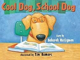 Cool Dog, School Dog by [Deborah Heiligman, Tim Bowers]