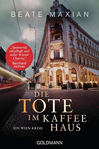 Die Tote im Kaffeehaus: Ein Wien-Krimi - Die Sarah-Pauli-Reihe 11