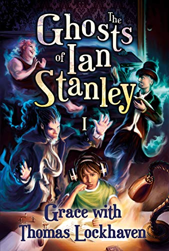 The Ghosts of Ian Stanley: 99 Cent Paranormal Story of Haunting Spirits of the Dead for PreMature Teens and Teenagers Ages 12-15 Children