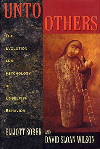 Unto Others: The Evolution and Psychology of Unselfish Behavior (English Edition)