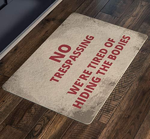 Generic No Trespassing Doormat, Sarcastic Home Decor, We're Tired of Hiding The Bodies Doormat,,...