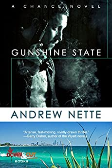 Gunshine State (Chance Novel Book 1) by [Andrew Nette]