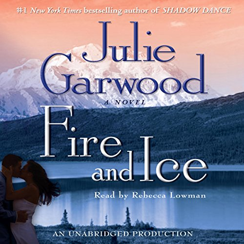 Fire and Ice                   By:                                                                                                                                 Julie Garwood                               Narrated by:                                                                                                                                 Rebecca Lowman                      Length: 9 hrs and 24 mins     722 ratings     Overall 4.2