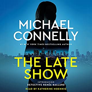 The Late Show                   Written by:                                                                                                                                 Michael Connelly                               Narrated by:                                                                                                                                 Katherine Moennig                      Length: 9 hrs and 23 mins     59 ratings     Overall 4.4