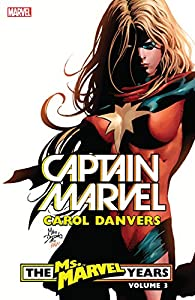 Captain Marvel: Carol Danvers – The Ms. Marvel Years Vol. 3 (Ms. Marvel (2006-2010))