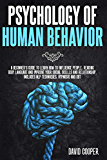 Psychology of Human Behavior: A beginner's guide to learn how to influence people, reading body language and improve your social skillls and relationship. Includes NLP techniques, Hypnosis and CBT