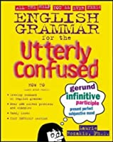 English Grammar for the Utterly Confused by Laurie Rozakis(2003-07-09)