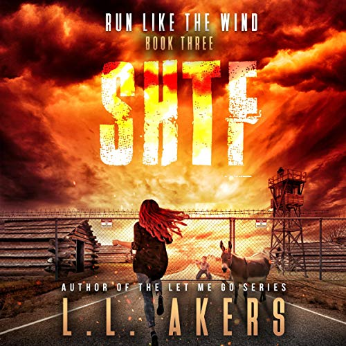 Run Like the Wind     A Post-Apocalyptic Thriller (The SHTF Series, Book 3)              By:                                                                                                                                 L.L. Akers                               Narrated by:                                                                                                                                 Kevin Pierce                      Length: 6 hrs     248 ratings     Overall 4.7