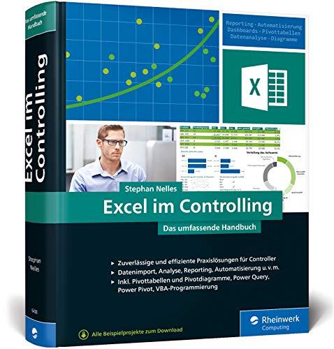 Excel im Controlling: Zuverlässige und erprobte Praxislösungen für Controller. Aktuell zu Excel 2019 und Office 365, auch für ältere Versionen geeignet