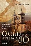 O céu no telhado de Jó (Portuguese Edition)