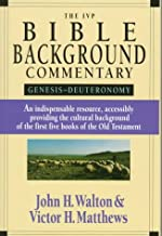 The Ivp Bible Background Commentary: Genesis-Deuteronomy