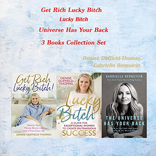 Get Rich Lucky Bitch, Lucky Bitch, Universe Has Your Back - 3 Books Collection Set