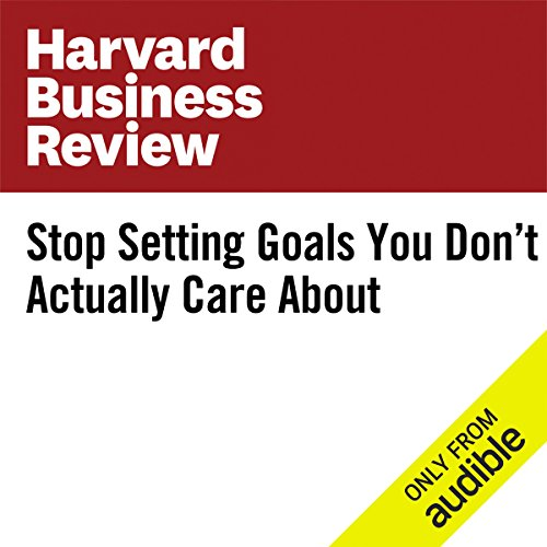 Stop Setting Goals You Don't Actually Care About audiobook cover art