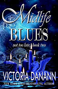 Midlife Blues: A Paranormal Women's Fiction Novel (Not Too Late Book 2) by [Victoria Danann]