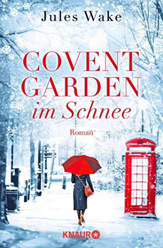 Covent Garden im Schnee: Roman (Das Fest der Liebe in London)