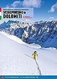Scialpinismo in Dolomiti. Oltre 100 itinerari, 6 traversate di più giorni...