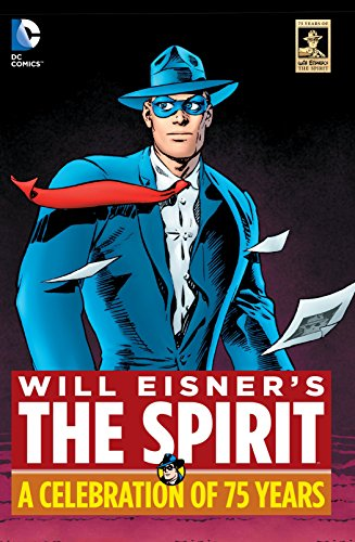 Image of Will Eisner's The Spirit: A Celebration of 75 Years
