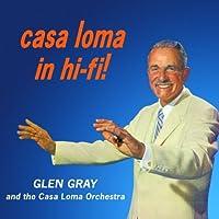 Casa Loma In Hi-Fi! by Gray (2008-07-29)